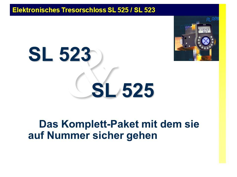 & Das Komplett-Paket mit dem sie auf Nummer sicher gehen SL 523 SL 525 Elektronisches Tresorschloss SL 525 / SL 523