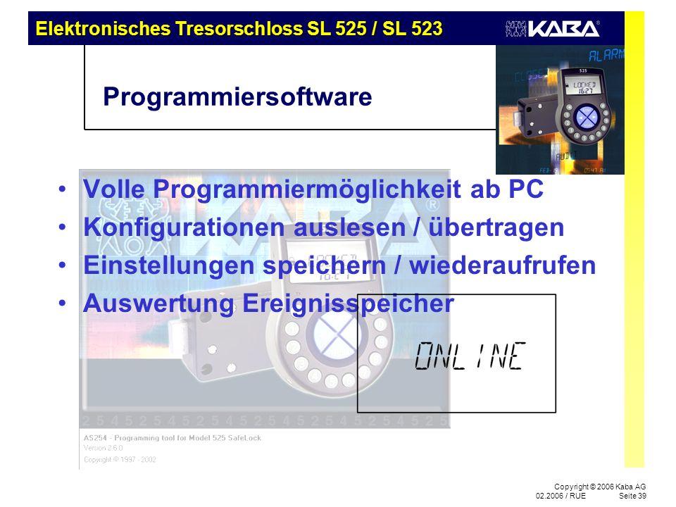 Copyright © 2006 Kaba AG 02.2006 / RUESeite 39 Programmiersoftware Volle Programmiermöglichkeit ab PC Konfigurationen auslesen / übertragen Einstellun