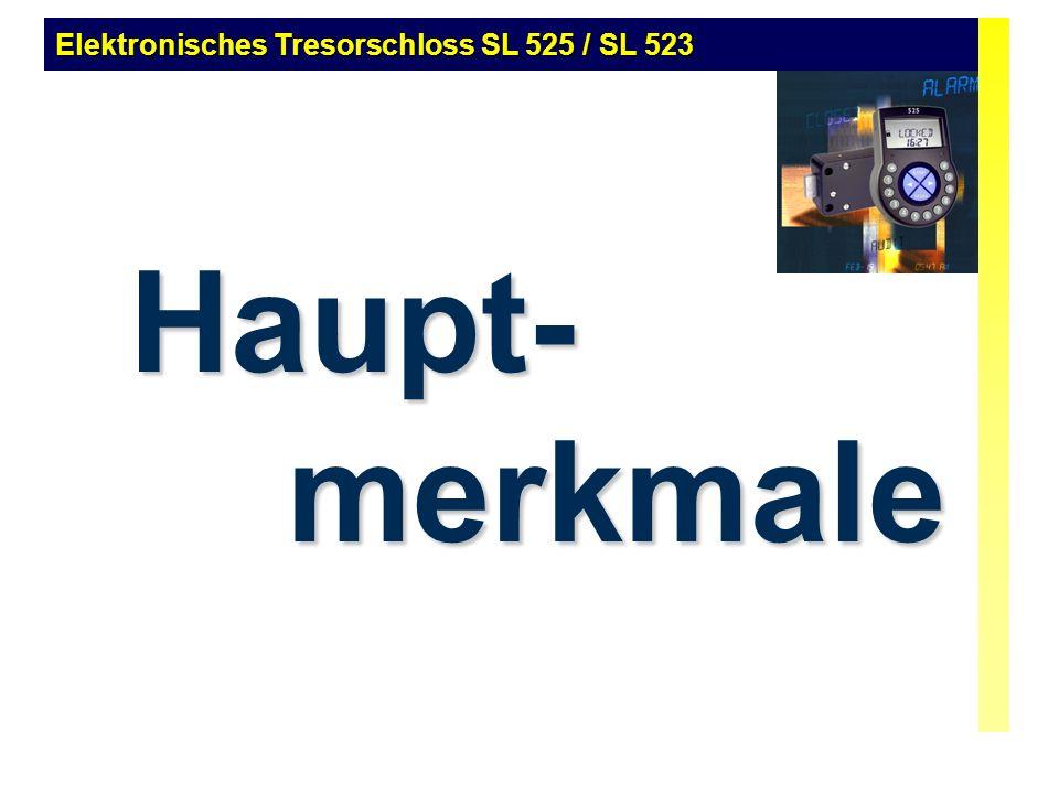 Haupt- merkmale Haupt- merkmale Elektronisches Tresorschloss SL 525 / SL 523