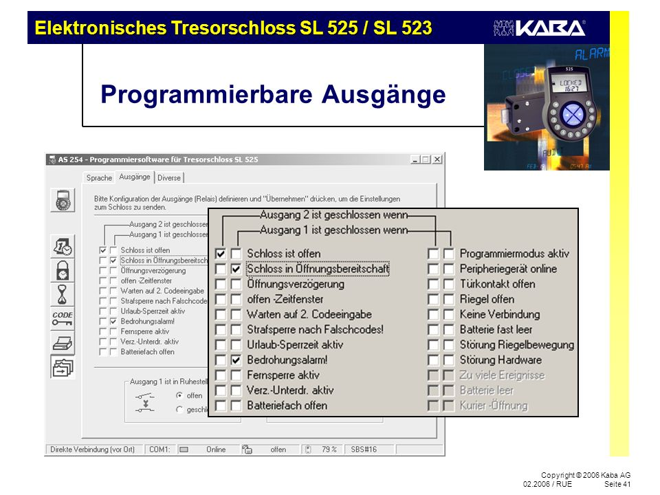 Elektronisches Tresorschloss SL 525 / SL 523 Copyright © 2006 Kaba AG 02.2006 / RUESeite 41 Programmierbare Ausgänge