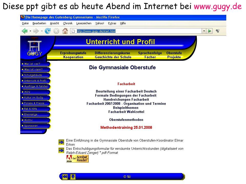 Diese ppt gibt es ab heute Abend im Internet bei www.gugy.de