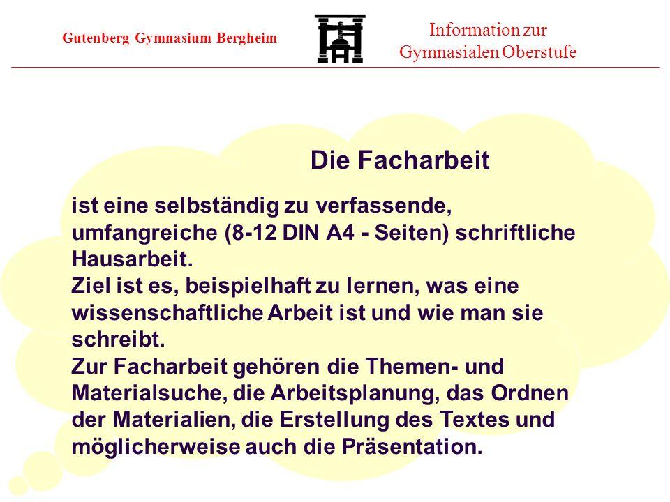 Gutenberg Gymnasium Bergheim Information zur Gymnasialen Oberstufe ist eine selbständig zu verfassende, umfangreiche (8-12 DIN A4 - Seiten) schriftlic