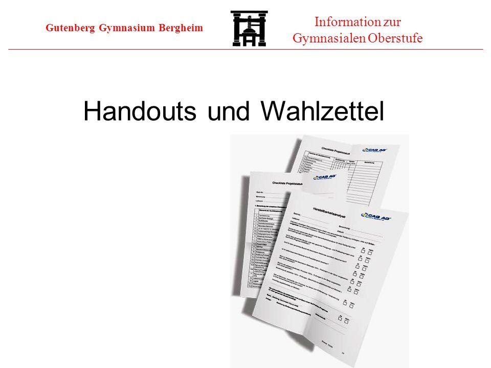 Gutenberg Gymnasium Bergheim Information zur Gymnasialen Oberstufe Handouts und Wahlzettel