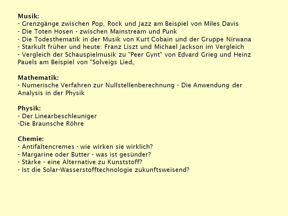 Musik: Grenzgänge zwischen Pop, Rock und Jazz am Beispiel von Miles Davis Die Toten Hosen zwischen Mainstream und Punk Die Todesthematik in der Musik