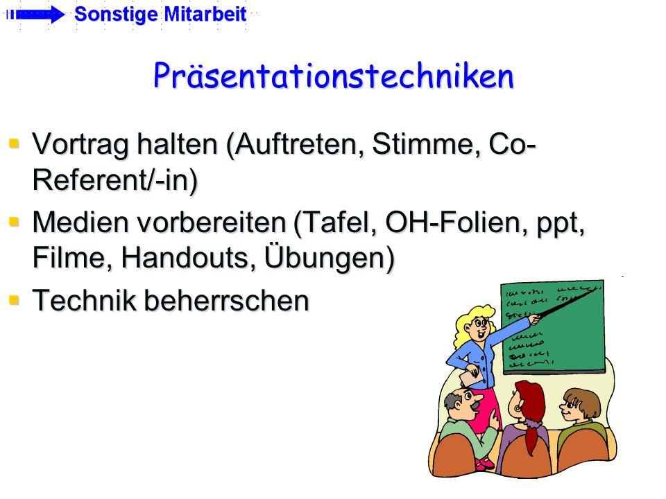 Präsentationstechniken Vortrag halten (Auftreten, Stimme, Co- Referent/-in) Vortrag halten (Auftreten, Stimme, Co- Referent/-in) Medien vorbereiten (T
