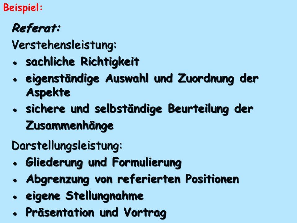 Referat:Verstehensleistung: sachliche Richtigkeit sachliche Richtigkeit eigenständige Auswahl und Zuordnung der Aspekte eigenständige Auswahl und Zuor