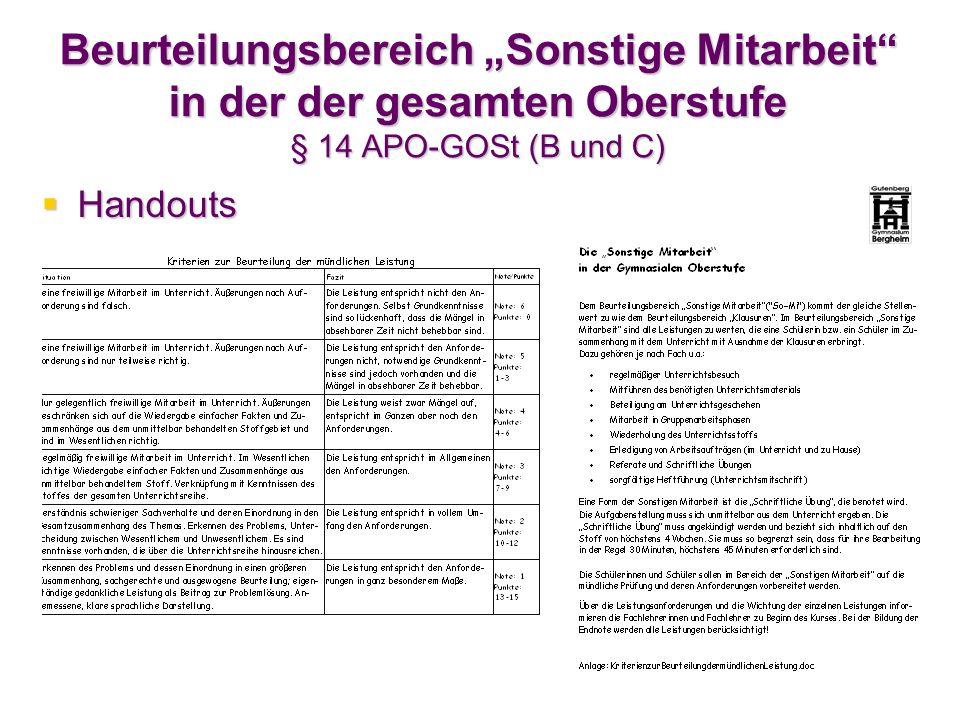 Beurteilungsbereich Sonstige Mitarbeit in der der gesamten Oberstufe § 14 APO-GOSt (B und C) Handouts Handouts