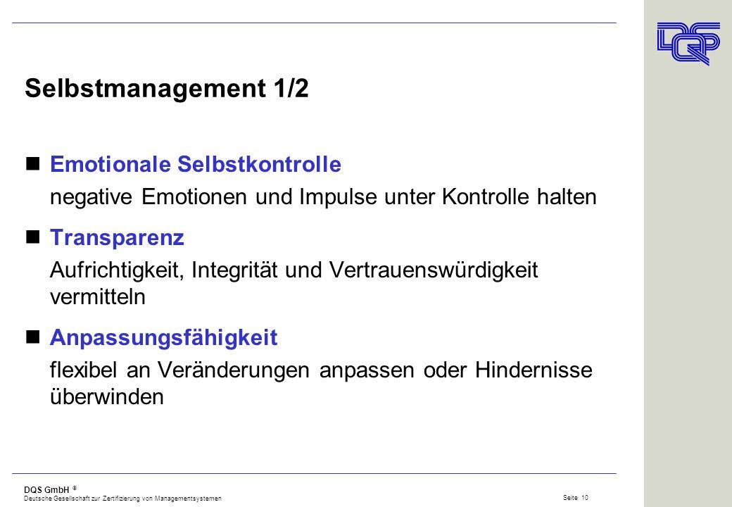 DQS GmbH Deutsche Gesellschaft zur Zertifizierung von Managementsystemen Seite 9 Selbstwahrnehmung Emotionale Selbstwahrnehmung sich der eigenen Emoti