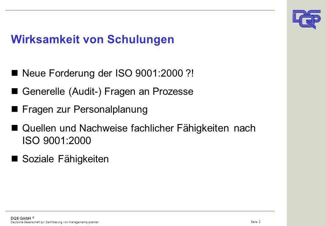 DQS GmbH Deutsche Gesellschaft zur Zertifizierung von Managementsystemen Seite 1 Beurteilung der Wirksamkeit von Schulungen Dr. Barbara Moos