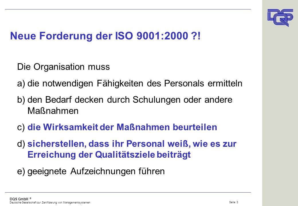 DQS GmbH Deutsche Gesellschaft zur Zertifizierung von Managementsystemen Seite 2 Wirksamkeit von Schulungen Neue Forderung der ISO 9001:2000 ?! Genere