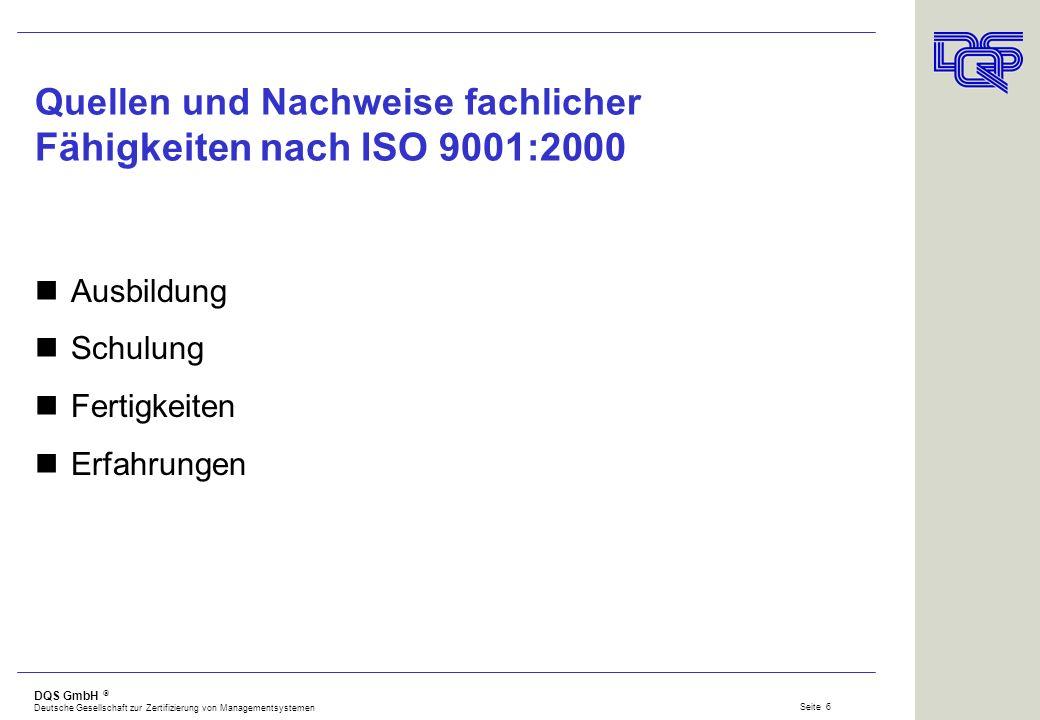 DQS GmbH Deutsche Gesellschaft zur Zertifizierung von Managementsystemen Seite 5 Fragen zur Personalplanung Welche Fähigkeiten benötigt ihre Organisat