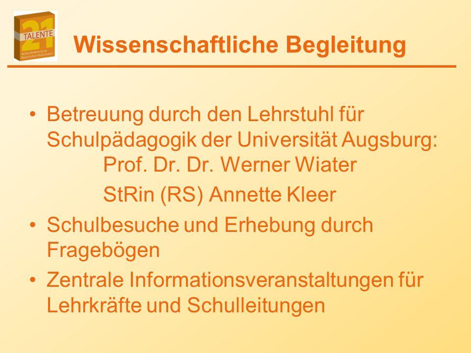 Wissenschaftliche Begleitung Betreuung durch den Lehrstuhl für Schulpädagogik der Universität Augsburg: Prof.