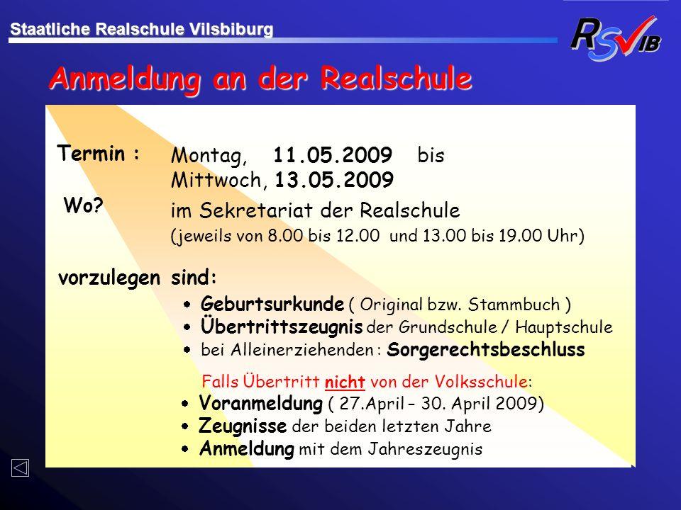 Anmeldung an der Realschule Montag, 11.05.2009 bis Mittwoch, 13.05.2009 im Sekretariat der Realschule (jeweils von 8.00 bis 12.00 und 13.00 bis 19.00
