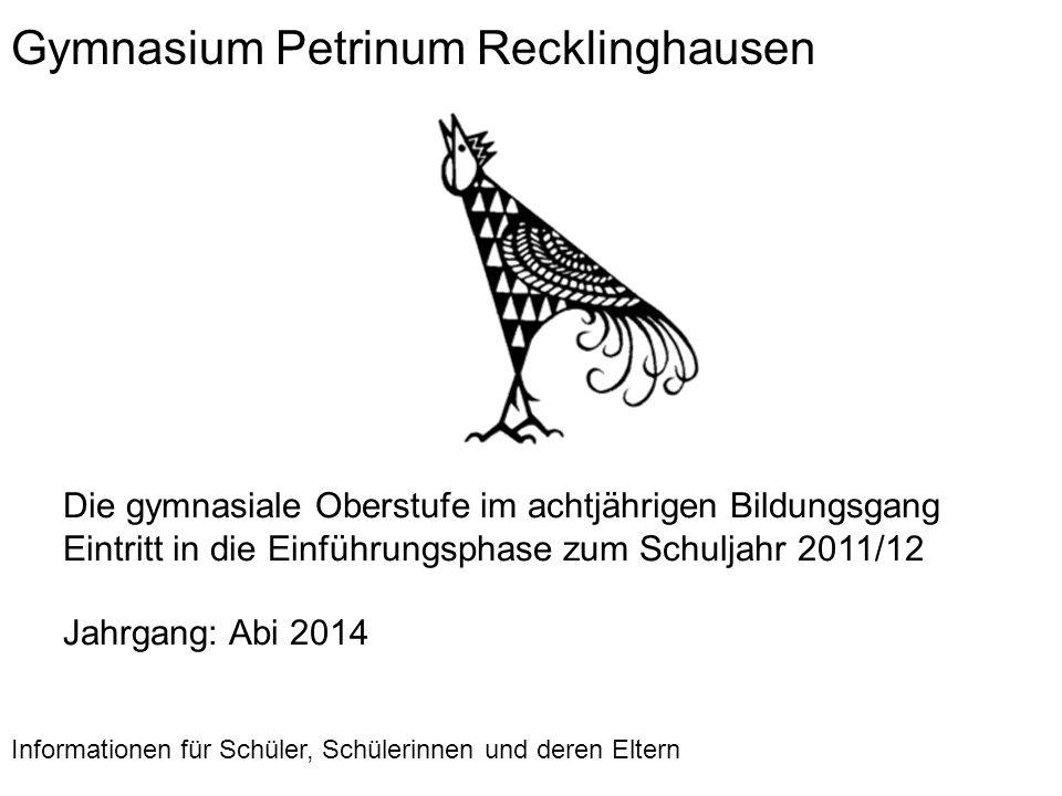 Oberstufe am Gymnasium Petrinum Oberstufenkoordinatorin: Frau Janßen Vertretung: Frau Heinemann Beratungslehrer Abi 2014: Frau Heinemann Herr Weißweiler 2
