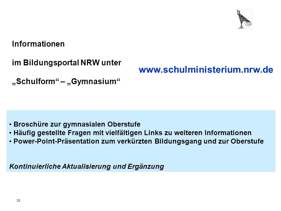 Informationen im Bildungsportal NRW unter Schulform – Gymnasium Broschüre zur gymnasialen Oberstufe Häufig gestellte Fragen mit vielfältigen Links zu