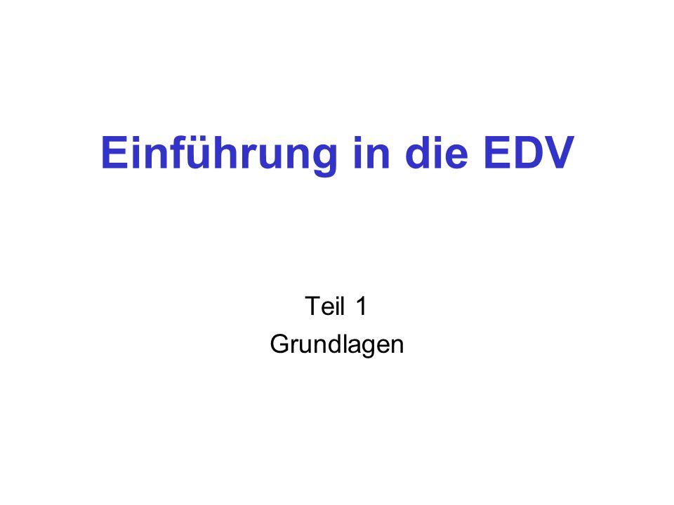 Einführung in die EDV Teil 1 Grundlagen