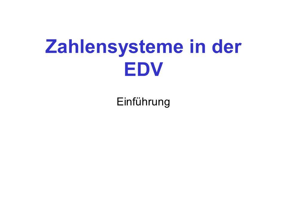 Zahlensysteme in der EDV Einführung