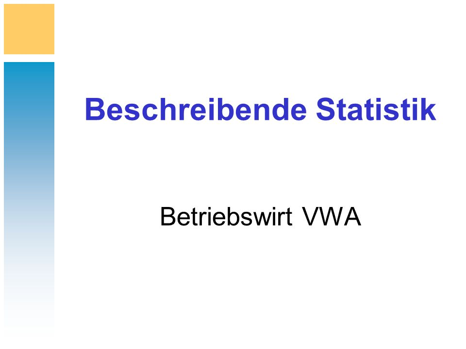 Beschreibende Statistik Betriebswirt VWA
