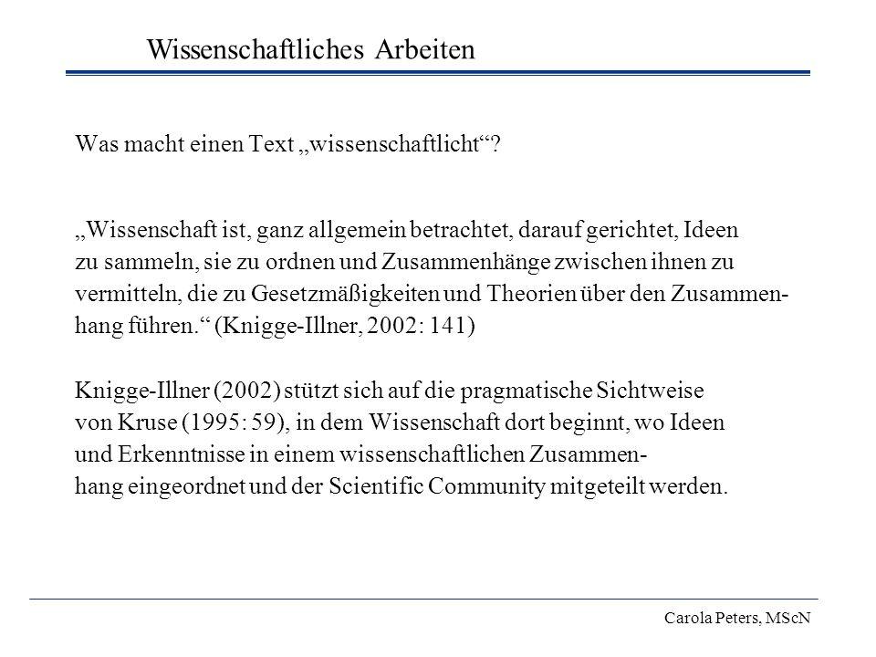 Was macht einen Text wissenschaftlicht? Wissenschaft ist, ganz allgemein betrachtet, darauf gerichtet, Ideen zu sammeln, sie zu ordnen und Zusammenhän