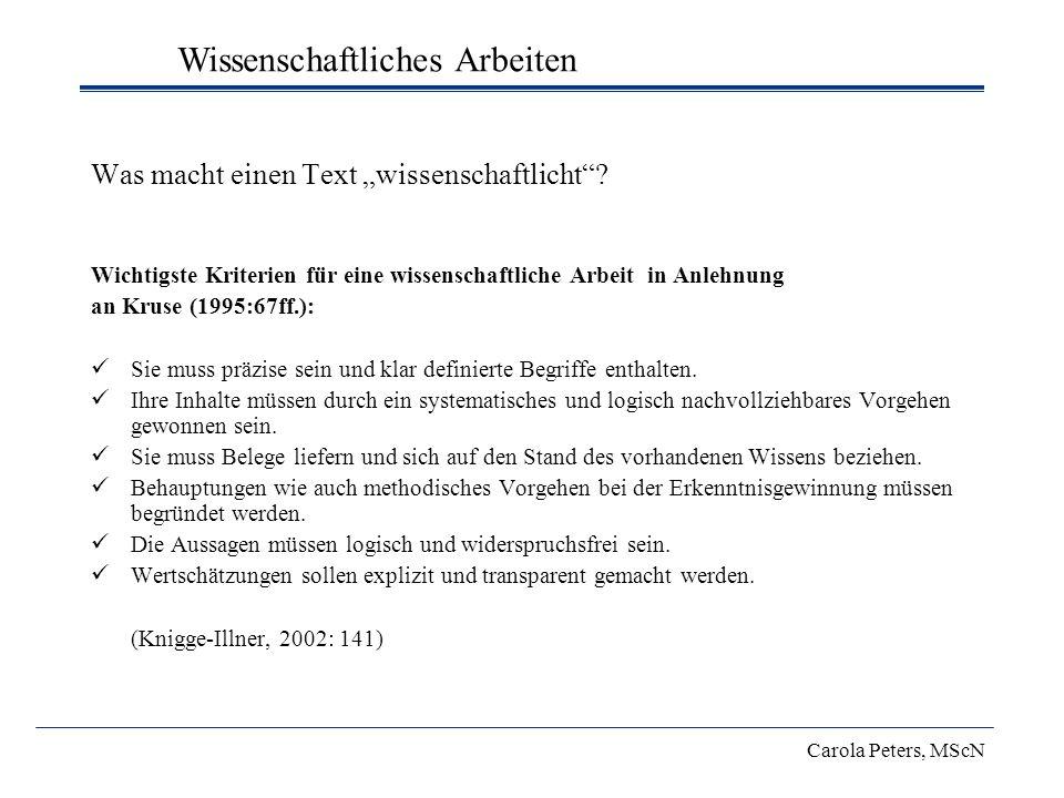 Was macht einen Text wissenschaftlicht? Wichtigste Kriterien für eine wissenschaftliche Arbeit in Anlehnung an Kruse (1995:67ff.): Sie muss präzise se