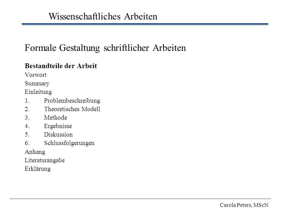 Formale Gestaltung schriftlicher Arbeiten Bestandteile der Arbeit Vorwort Summary Einleitung 1.Problembeschreibung 2.Theoretisches Modell 3.Methode 4.