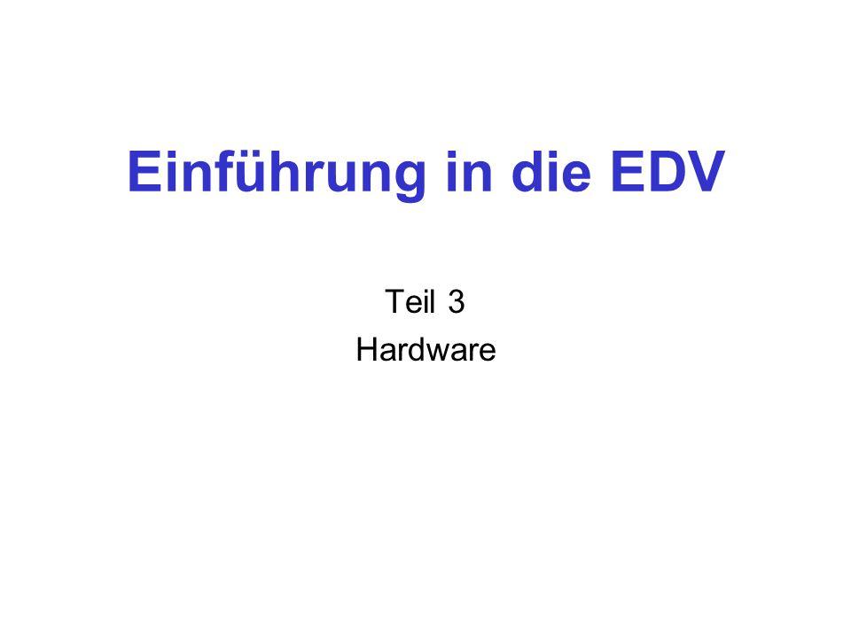 Einführung in die EDV Teil 3 Hardware