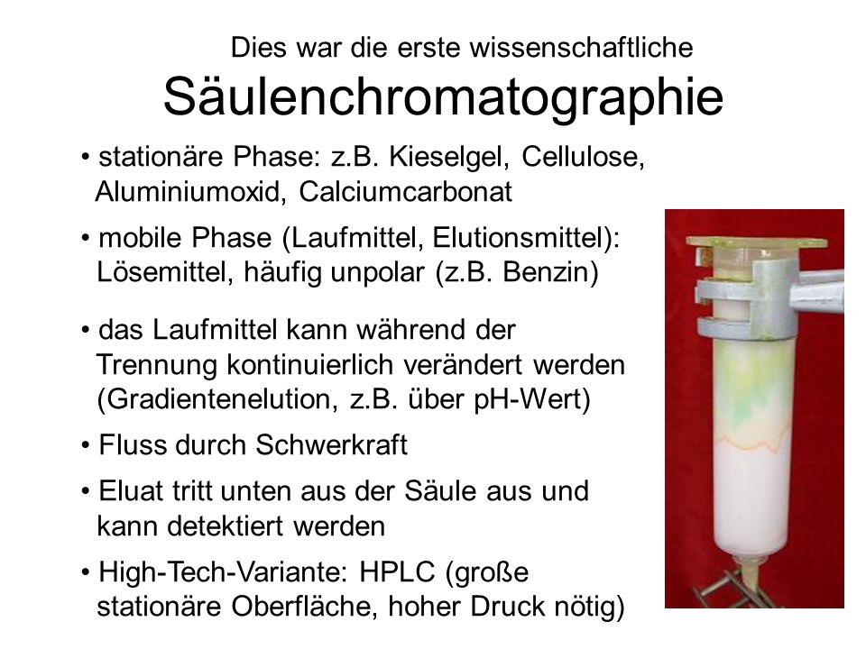 Dies war die erste wissenschaftliche Säulenchromatographie stationäre Phase: z.B. Kieselgel, Cellulose, Aluminiumoxid, Calciumcarbonat mobile Phase (L