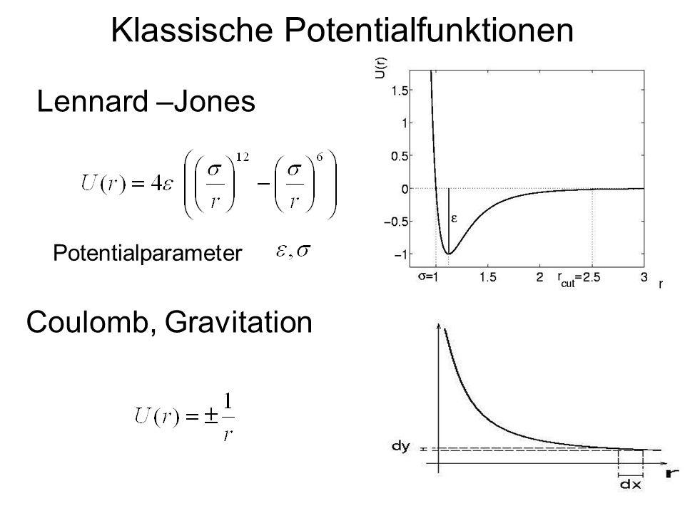 Klassische Potentialfunktionen Lennard –Jones Potentialparameter Coulomb, Gravitation