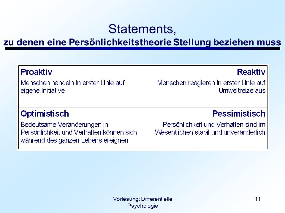 Vorlesung: Differentielle Psychologie 11 Statements, zu denen eine Persönlichkeitstheorie Stellung beziehen muss