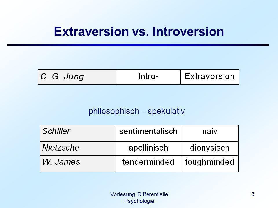 Vorlesung: Differentielle Psychologie 4 Extraversion vs.