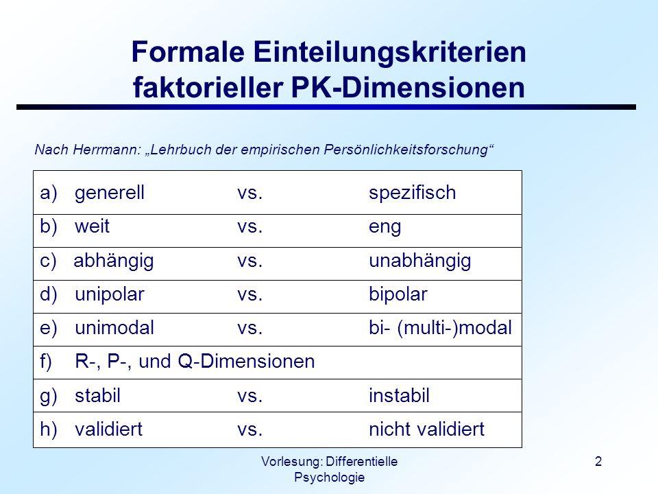 Vorlesung: Differentielle Psychologie 3 Einige deskriptive und empirisch fundierte Persönlichkeitskonstrukte 1.) Abwehr und Sensibilisierung 2.) Feldabhängigkeit 3.) Interferenz 4.) Leistungsstreben 5.) Angstneigung 6.) Intro- vs.