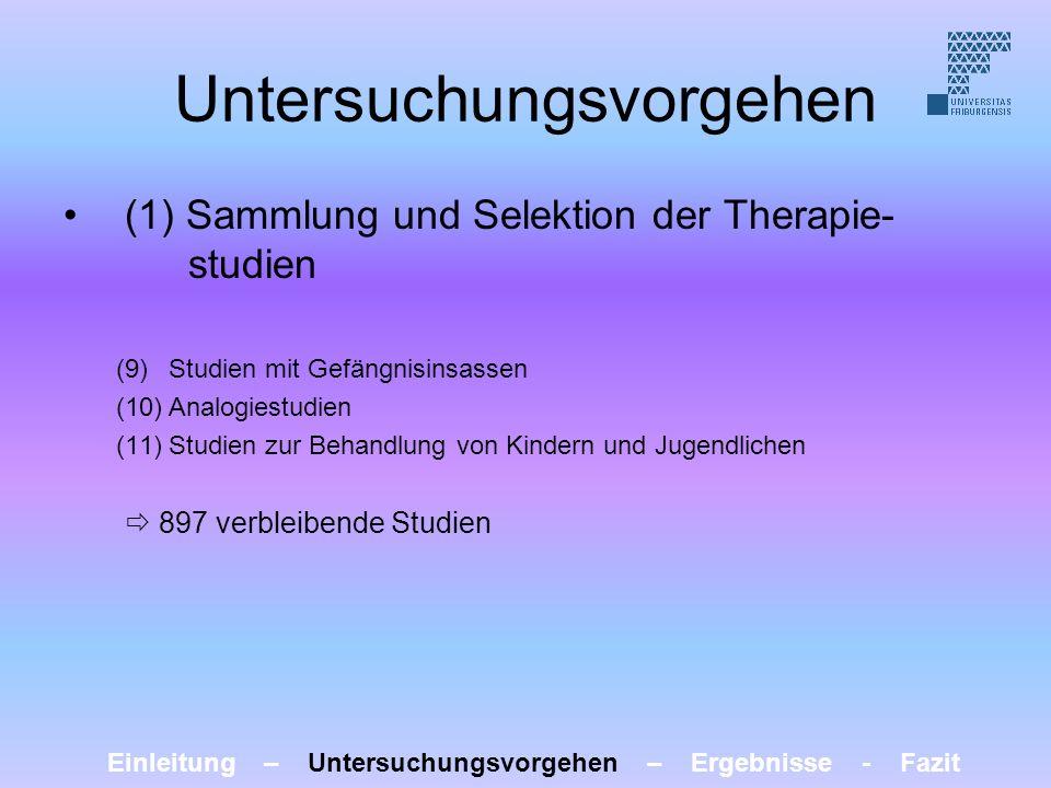 Untersuchungsvorgehen (1) Sammlung und Selektion der Therapie- studien (9)Studien mit Gefängnisinsassen (10)Analogiestudien (11)Studien zur Behandlung