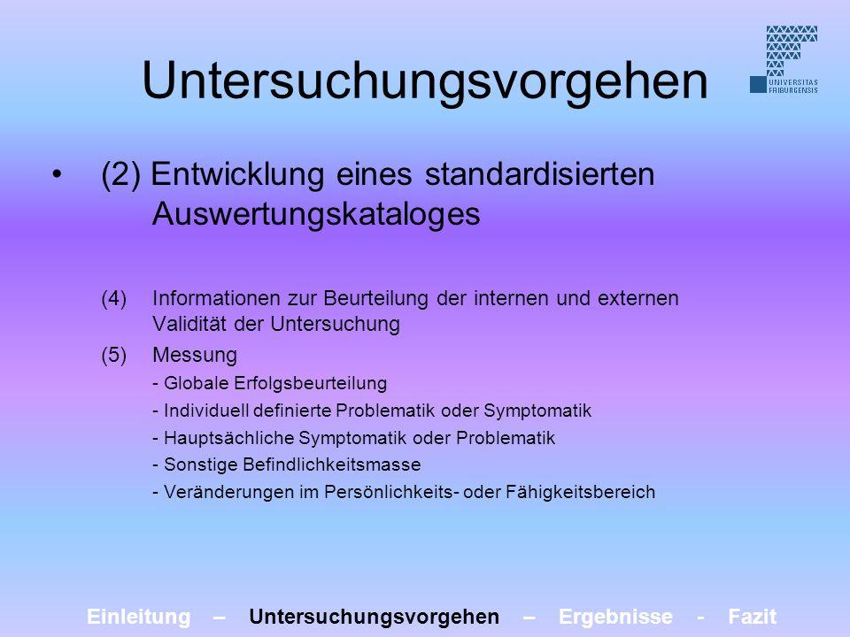 Untersuchungsvorgehen (2) Entwicklung eines standardisierten Auswertungskataloges (4) Informationen zur Beurteilung der internen und externen Validitä