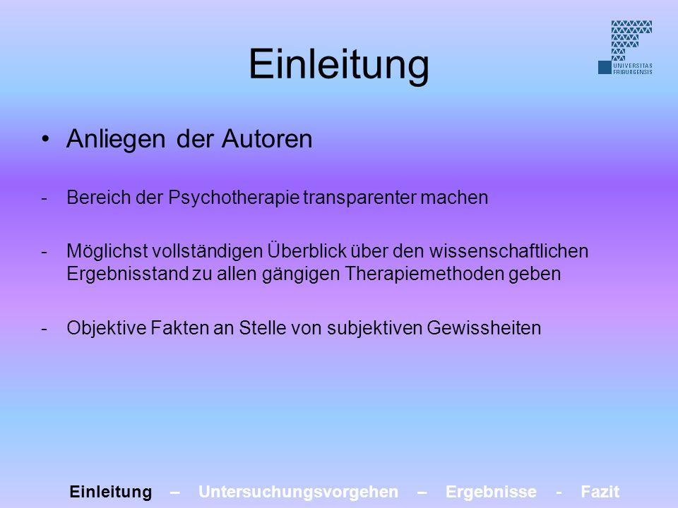 Einleitung Anliegen der Autoren -Bereich der Psychotherapie transparenter machen -Möglichst vollständigen Überblick über den wissenschaftlichen Ergebn