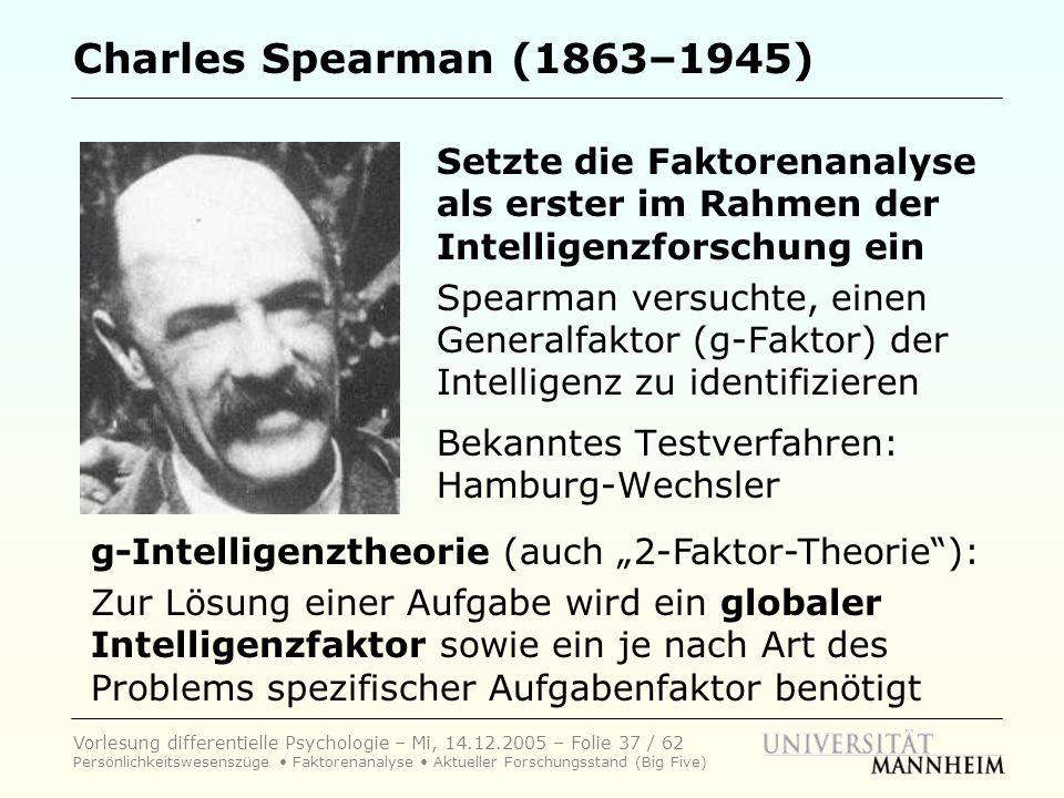 Vorlesung differentielle Psychologie – Mi, 14.12.2005 – Folie 37 / 62 Persönlichkeitswesenszüge Faktorenanalyse Aktueller Forschungsstand (Big Five) C