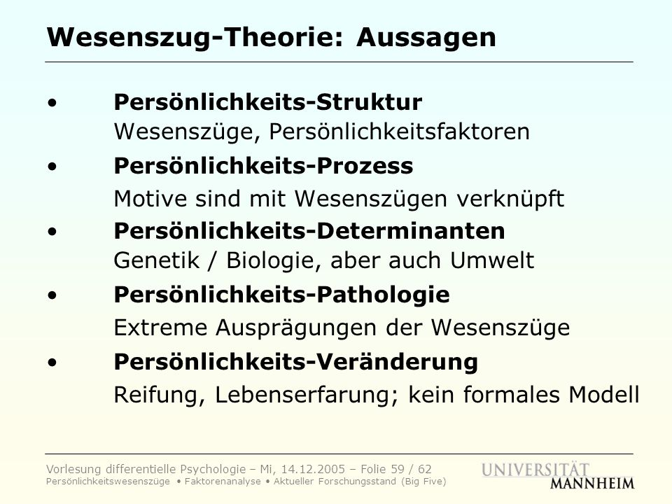 Vorlesung differentielle Psychologie – Mi, 14.12.2005 – Folie 59 / 62 Persönlichkeitswesenszüge Faktorenanalyse Aktueller Forschungsstand (Big Five) W