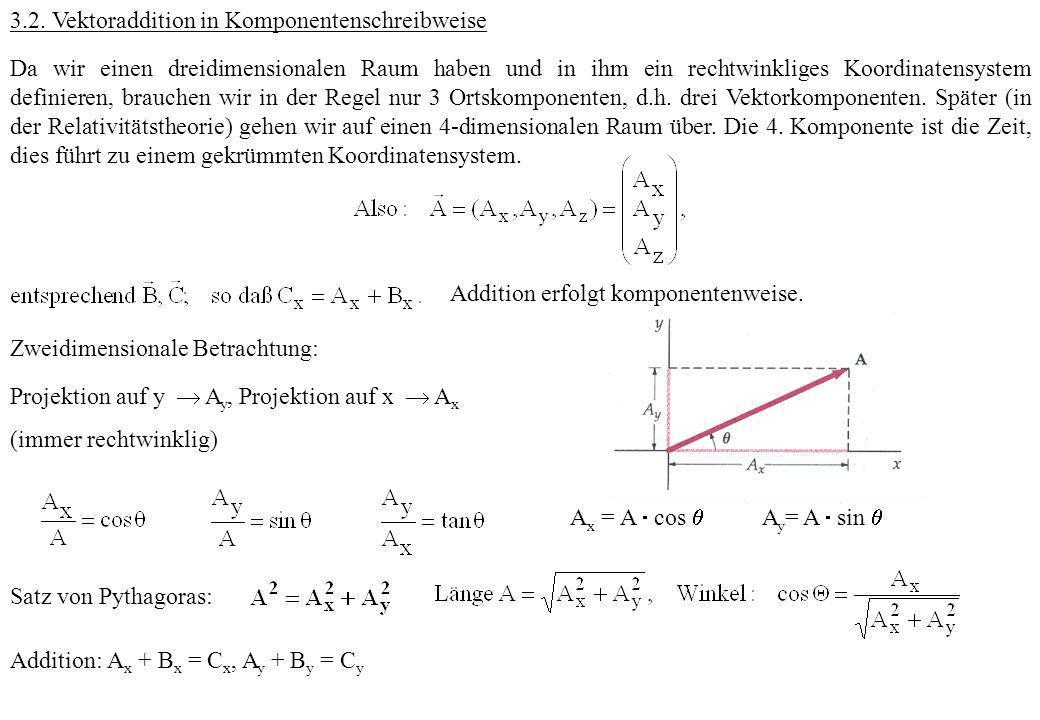 3.2. Vektoraddition in Komponentenschreibweise Da wir einen dreidimensionalen Raum haben und in ihm ein rechtwinkliges Koordinatensystem definieren, b