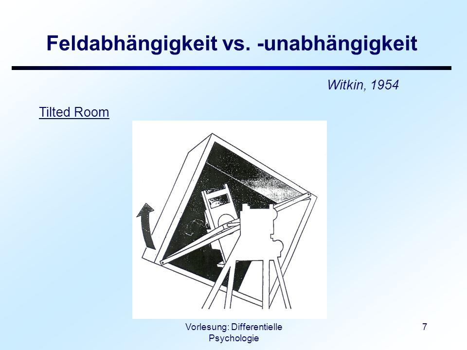 Vorlesung: Differentielle Psychologie 8 Feldabhängigkeit vs.