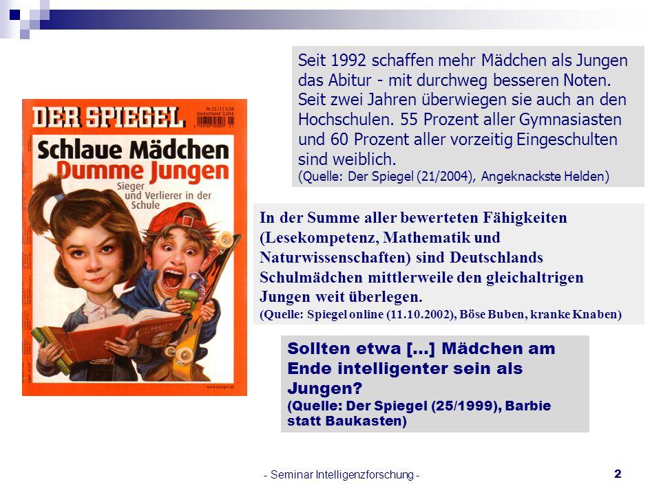 - Seminar Intelligenzforschung -2 In der Summe aller bewerteten Fähigkeiten (Lesekompetenz, Mathematik und Naturwissenschaften) sind Deutschlands Schu