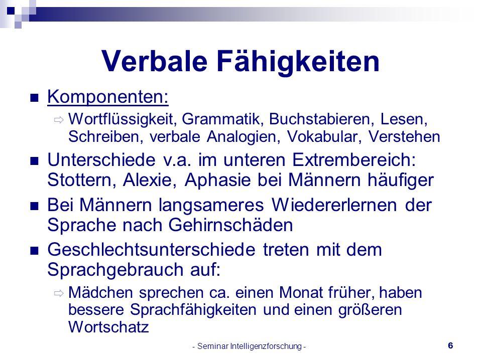 - Seminar Intelligenzforschung -6 Verbale Fähigkeiten Komponenten: Wortflüssigkeit, Grammatik, Buchstabieren, Lesen, Schreiben, verbale Analogien, Vok