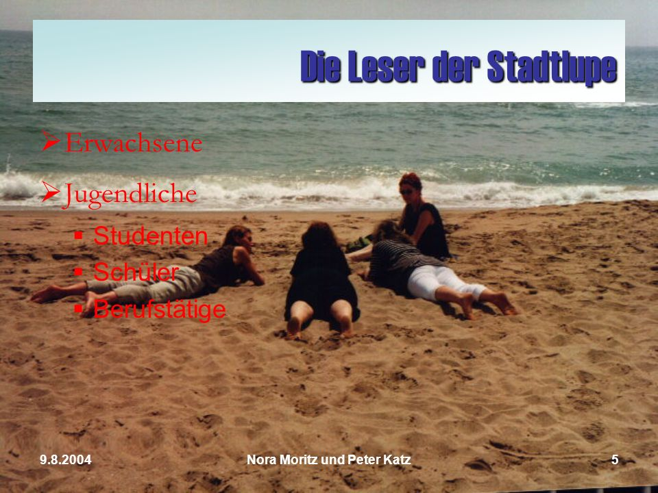 Nora Moritz und Peter Katz49.8.2004 Die Stadtlupe Programmzeitschrift Lifestyleinformationen Kleinanzeigen Szenereportagen Was ist sie?