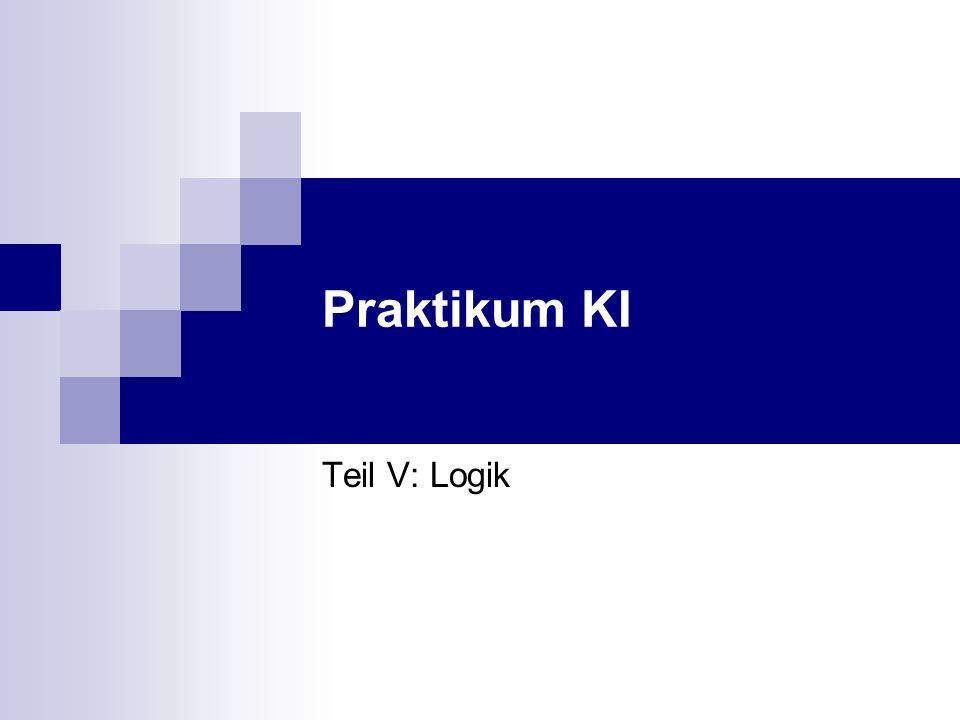 Praktikum KI SoSe 2005 Überblick Organisation des Praktikums Einführung in die Künstliche Intelligenz Suche nach einer intelligenten Lösung Problemlösung mit Heuristiken Logik Planung & Robotik Expertensysteme Lernen