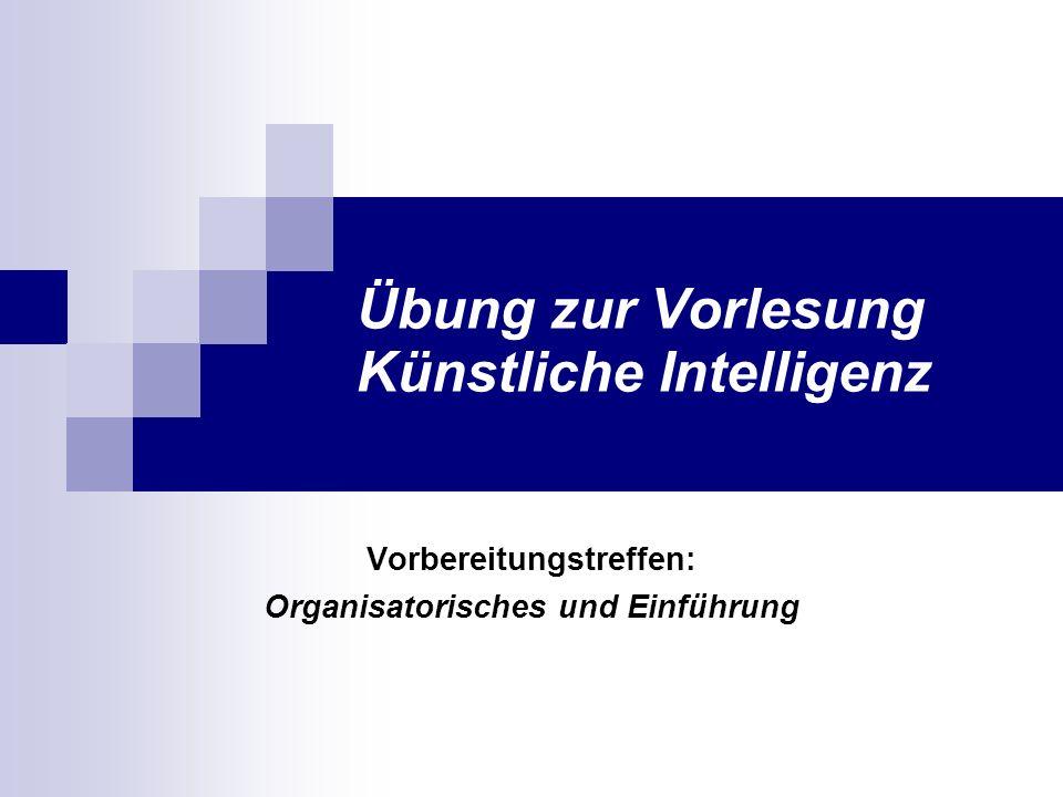 Übung zur Vorlesung KI SoSe 20072 Überblick Uninformierte Suche Informierte Suche Adversariale Suche Bahn-Planung & Robotik Logik und Prolog Genetische Algorithmen und diskrete Optimierung Mustererkennung (ANN,CBR) Bayes sche Netze