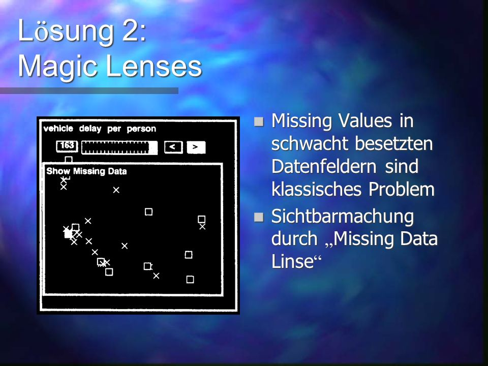 L ö sung 2: Magic Lenses Unscharfe Werte ( Fuzzy Logic )