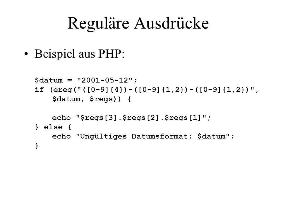 Reguläre Ausdrücke Beispiel aus PHP: $datum =