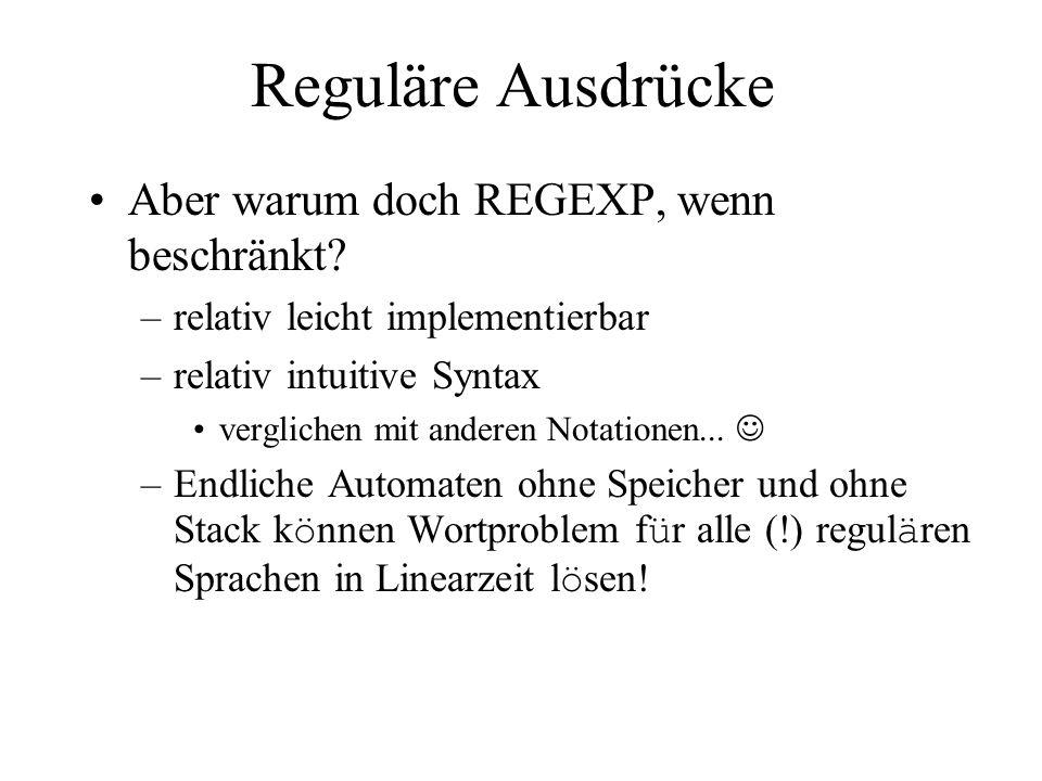 Aufgabe 1.4 – Finden regulärer Ausdrücke REGEXP für L –L=L(R) mit –R=(c+bc)+((a+b) ((ac)+(bbc))) REGEXP für L insgesamt: –L=L(R) mit –R=[(c+bc)+((a+b) ((ac)+(bbc)))] (a+b) ausklammern des c ergibt: –R=[( +b)+((a+b) ((a)+(bb))) c] (a+b)
