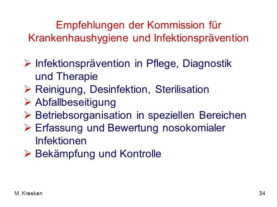 34M. Kresken Empfehlungen der Kommission für Krankenhaushygiene und Infektionsprävention Infektionsprävention in Pflege, Diagnostik und Therapie Reini