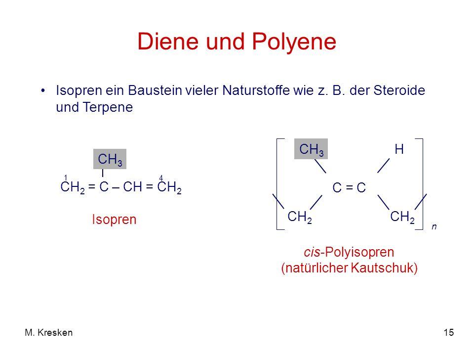 15M.Kresken Diene und Polyene Isopren ein Baustein vieler Naturstoffe wie z.