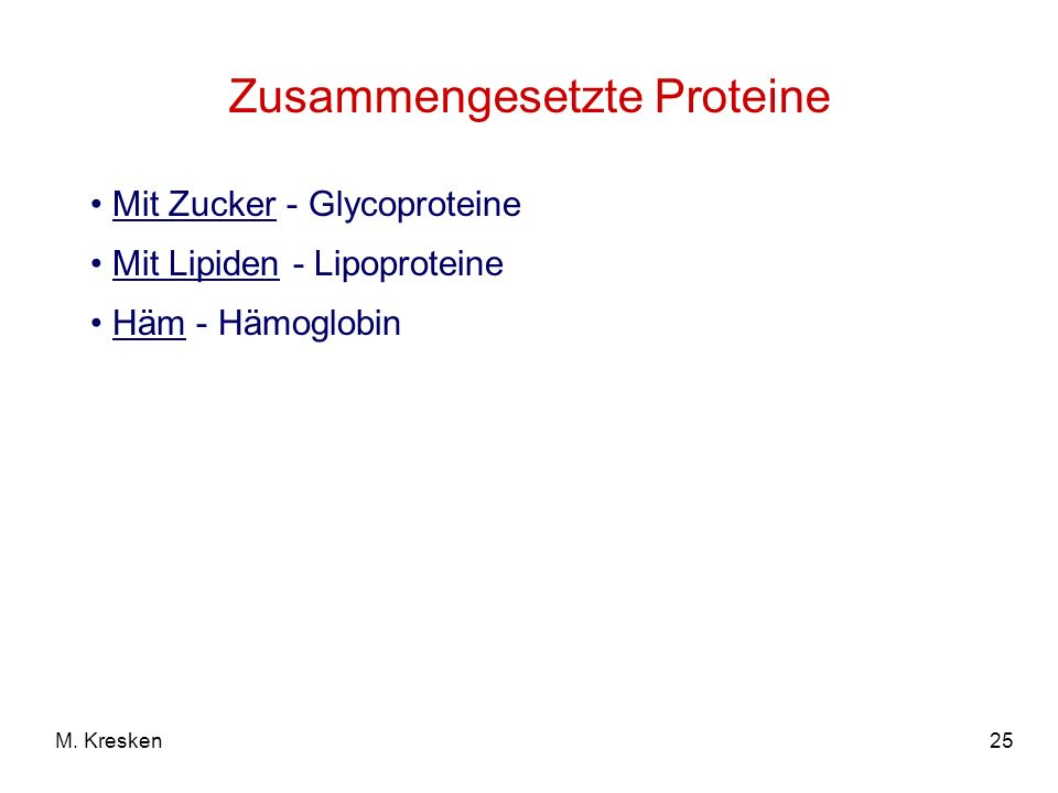 25M. Kresken Zusammengesetzte Proteine Mit Zucker - Glycoproteine Mit Lipiden - Lipoproteine Häm - Hämoglobin