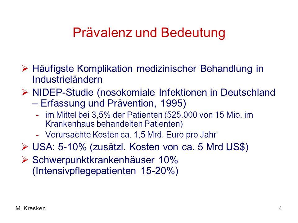 5 Nosokomiale Infektionen M. Kresken Gastmeier & Geffers. (2008) DMW 133: 1111-1115